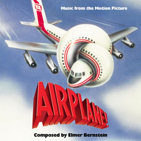 Elmer Bernstein - Airplane! (Original Motion Picture Soundtrack)