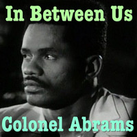 Colonel Abrams - In Between Us