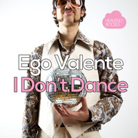 Ego Valente - I Don't Dance