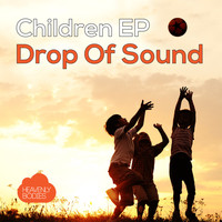Drop Of Sound - Children