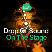Drop Of Sound - On The Stage