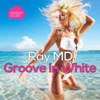 Ray MD - Groove In White
