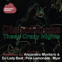 DiscoRocks - These Crazy Nights