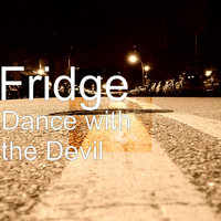 Fridge - Dance with the Devil