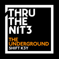 Shift K3y - The Underground