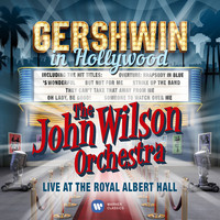The John Wilson Orchestra - Gershwin in Hollywood (MfiT)