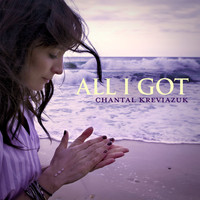 Chantal Kreviazuk - All I Got