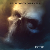 Feasting on Darkness - Ignite