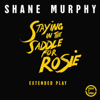 Shane Murphy - Staying in the Saddle for Rosie