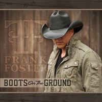 Frank Foster - Boots on the Ground
