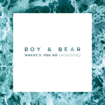 Boy & Bear - Where'd You Go (Acoustic)