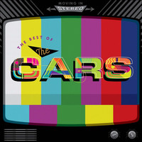 The Cars - Moving in Stereo: The Best of The Cars