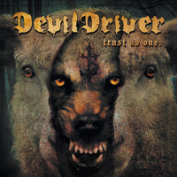 DevilDriver - Trust No One (Explicit)