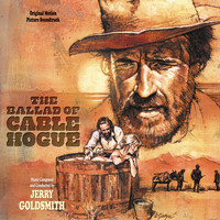 Jerry Goldsmith - The Ballad Of Cable Hogue (Original Motion Picture Soundtrack)