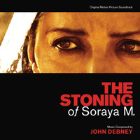 John Debney - The Stoning Of Soraya M. (Original Motion Picture Soundtrack)