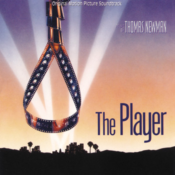Thomas Newman - The Player (Original Motion Picture Soundtrack)