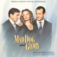 Elmer Bernstein - Mad Dog And Glory (Original Motion Picture Soundtrack)