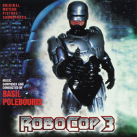 Basil Poledouris - Robocop 3 (Original Motion Picture Soundtrack)