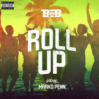 B.o.B - Roll Up (feat. Marko Penn) (Explicit)