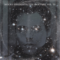 Mocky - The Moxtape Vol. III