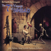 Bernard Herrmann - The 7th Voyage Of Sinbad (Original Motion Picture Soundtrack)