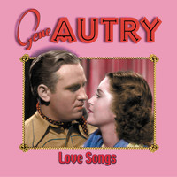 Gene Autry - Love Songs