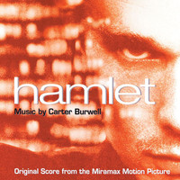Carter Burwell - Hamlet (Original Score From The Miramax Motion Picture)