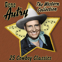 Gene Autry - The Western Collection: 25 Cowboy Classics