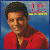 Frankie Avalon - 25 All-Time Greatest Hits