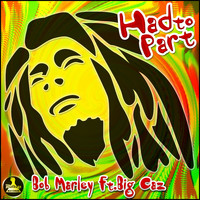 Bob Marley - Had to Part (feat. Big Caz) [Remix] - Single