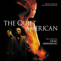 Craig Armstrong - The Quiet American (Original Motion Picture Soundtrack)