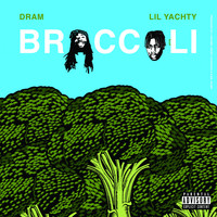 Dram - Broccoli (feat. Lil Yachty) (Explicit)