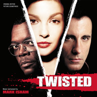 Mark Isham - Twisted (Original Motion Picture Soundtrack)