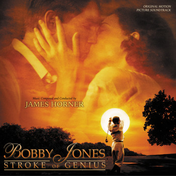James Horner - Bobby Jones: Stroke Of Genius (Original Motion Picture Soundtrack)