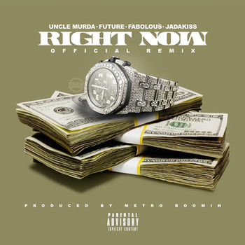 Uncle Murda - Right Now (Remix) (feat. Future, Fabolous & Jadakiss) - Single (Explicit)
