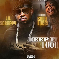Lil Scrappy - Keep It 1000 (feat. Solo Lucci) - Single (Explicit)