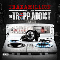 Traxamillion - The Trapp Addict - EP (Explicit)