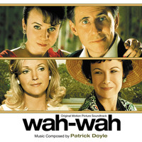 Patrick Doyle - Wah-Wah (Original Motion Picture Soundtrack)