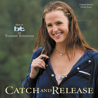 BT - Catch And Release (Original Motion Picture Score)