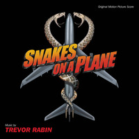Trevor Rabin - Snakes On A Plane (Original Motion Picture Score)