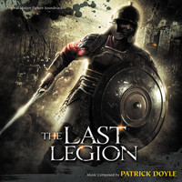 Patrick Doyle - The Last Legion (Original Motion Picture Soundtrack)