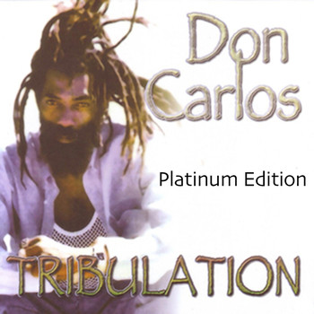 Don Carlos - Tribulation (Platinum Edition)