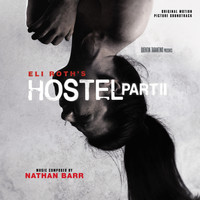 Nathan Barr - Hostel: Part II (Original Motion Picture Soundtrack)