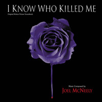 Joel McNeely - I Know Who Killed Me (Original Motion Picture Soundtrack)