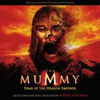 Randy Edelman - The Mummy: Tomb Of The Dragon Emperor (Original Motion Picture Soundtrack)