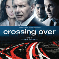 Mark Isham - Crossing Over (Original Motion Picture Soundtrack)