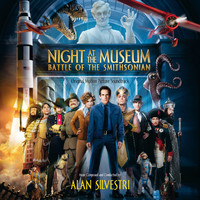 Alan Silvestri - Night At The Museum: Battle Of The Smithsonian (Original Motion Picture Soundtrack)