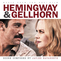 Javier Navarrete - Hemingway & Gellhorn (Music From The HBO Film)