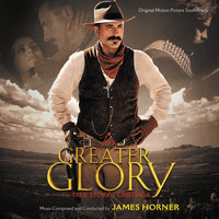 James Horner - For Greater Glory: The True Story Of Cristiada (Original Motion Picture Soundtrack)
