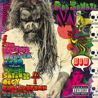 Rob Zombie - The Electric Warlock Acid Witch Satanic Orgy Celebration Dispenser (Explicit)